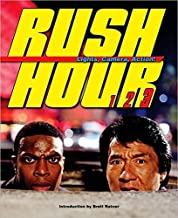 Rush Hour: Lights, Camera, Action!: The Blockbuster Companion to the Jackie Chan-Chris Tucker Trilogy (2007-08-01)