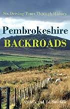Pembrokeshire Backroads: Six Driving Tours Through History by Andrea Sutcliffe (2014-02-24)