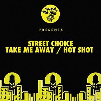 Take Me Away / Hot Shot