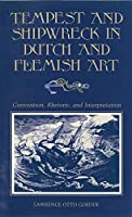 Tempest and Shipwreck in Dutch and Flemish Art: Convention, Rhetoric, and Interpretation