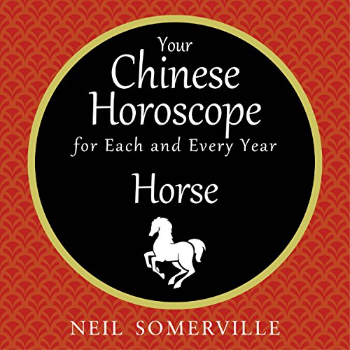 Your Chinese Horoscope for Each and Every Year - Horse audiobook cover art
