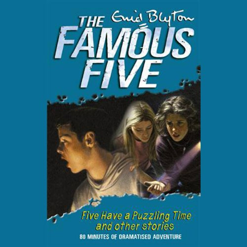 Famous Five Have a Puzzling Time & other Short Stories cover art