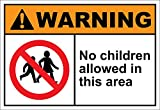 No Children Allowed in This Area Warning OSHA ANSI Label Decal Sticker 10 inches x 7 inches