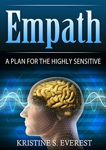 Empath:: A Plan For The Highly Sensitive (English Edition)