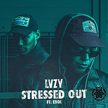 Stressed Out (feat. Eddi)