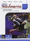 Più movimento. Vol. unico. Per le Scuole superiori. Con e-book. Con espansione online...