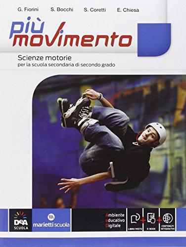 Più movimento. Vol. unico. Per le Scuole superiori. Con e-book. Con espansione online [codice per accesso ai contenuti digitali all'interno del libro]