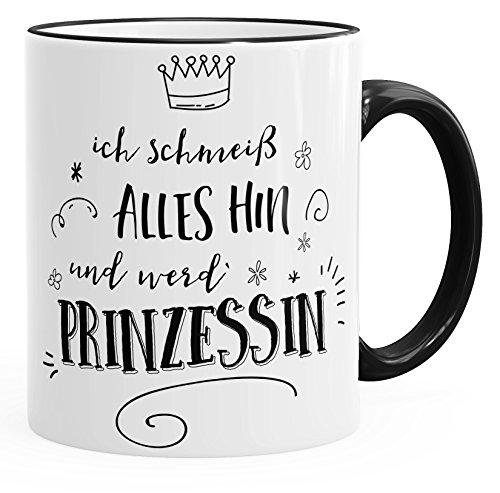 MoonWorks Kaffee-Tasse Ich schmeiß Alles hin und werd Prinzessin Spruch schwarz Unisize