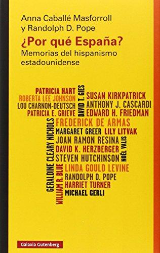 ¿Por qué España?: Memorias del hispanismo estadounidense (Ensayo)