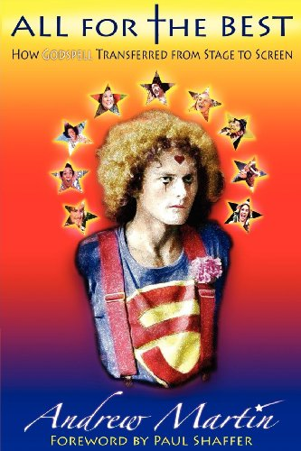 ALL FOR THE BEST: HOW GODSPELL TRANSFERRED FROM STAGE TO SCREEN