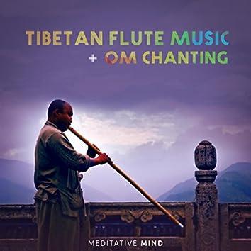 Tibetan Flute Music + Om Chanting