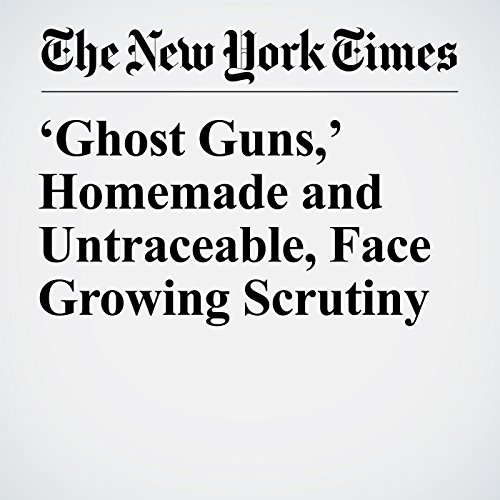 'Ghost Guns,' Homemade and Untraceable, Face Growing Scrutiny copertina