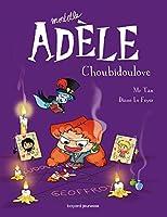 Mortelle Adele 10/Choubidoulove
