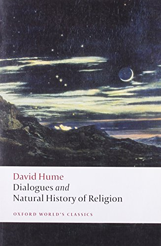Dialogues Concerning Natural Religion, and The Natural History of Religion (Oxford World's Classics)
