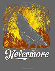 Nevermore Journal: Edgar Allan Poe the Raven Composition Notebook Journal Wide Ruled, 120 Pages (Large - 8.5 X 11)