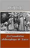 La Consolation philosophique de Boèce - Format Kindle - 1,95 €