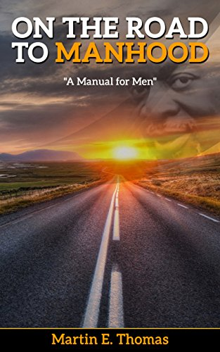 On The Road To Manhood: A Manual for Men (English Edition)
