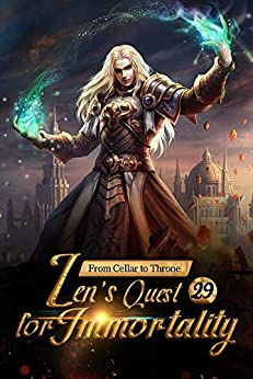 From Cellar to Throne: Zen's Quest for Immortality 29: Godly Way And Godly Tile (Tempered into a Martial Master: A Cultivation Series) by [Mobo Reader, En Chi Jie Tuo, Ludmila Lyu]