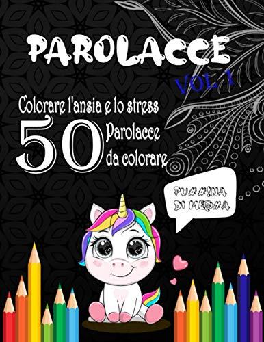 libro da colorare per adulti - Parolacce Vol 1: Libro con 50 parolacce da colorare per adulti - Libri antistress da colorare - Colora L'ansia e lo stress