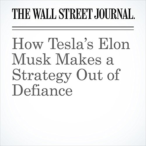 How Tesla's Elon Musk Makes a Strategy Out of Defiance audiobook cover art