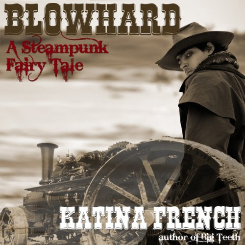 Blowhard: A Steampunk Fairy Tale     The Clockwork Republic Series, Volume 1              By:                                                                                                                                 Katina French                               Narrated by:                                                                                                                                 Jason Davidson                      Length: 59 mins     9 ratings     Overall 3.7