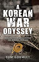 A Korean War Odyssey: Bringing Home Uncle Donnie Mia in Korea Since 1950