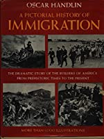 A Pictorial History of Immigration