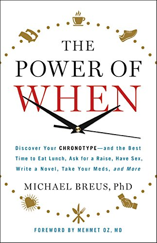 The Power of When: Discover Your Chronotype--and the Best Time to Eat Lunch