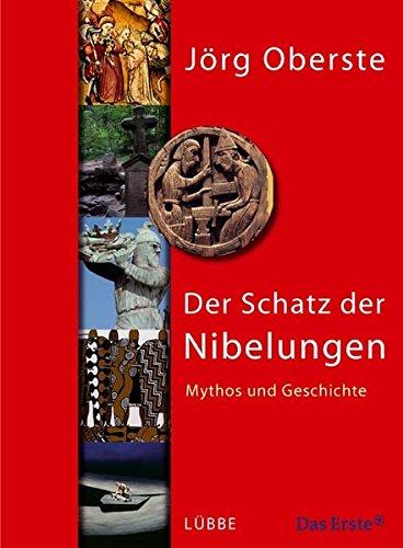 Der Schatz der Nibelungen: Mythos und Geschichte (Lübbe Sachbuch)