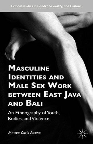 Compare Textbook Prices for Masculine Identities and Male Sex Work between East Java and Bali: An Ethnography of Youth, Bodies, and Violence Critical Studies in Gender, Sexuality, and Culture 1st ed. 2016 Edition ISBN 9781137541451 by Alcano, Matteo Carlo