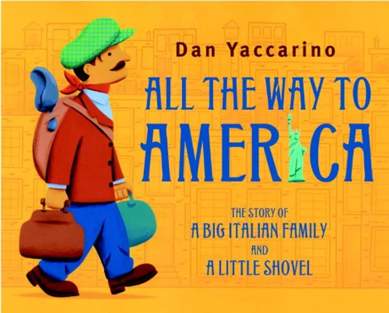 All the Way to America: The Story of a Big Italian Family and a Little Shovel (English Edition)