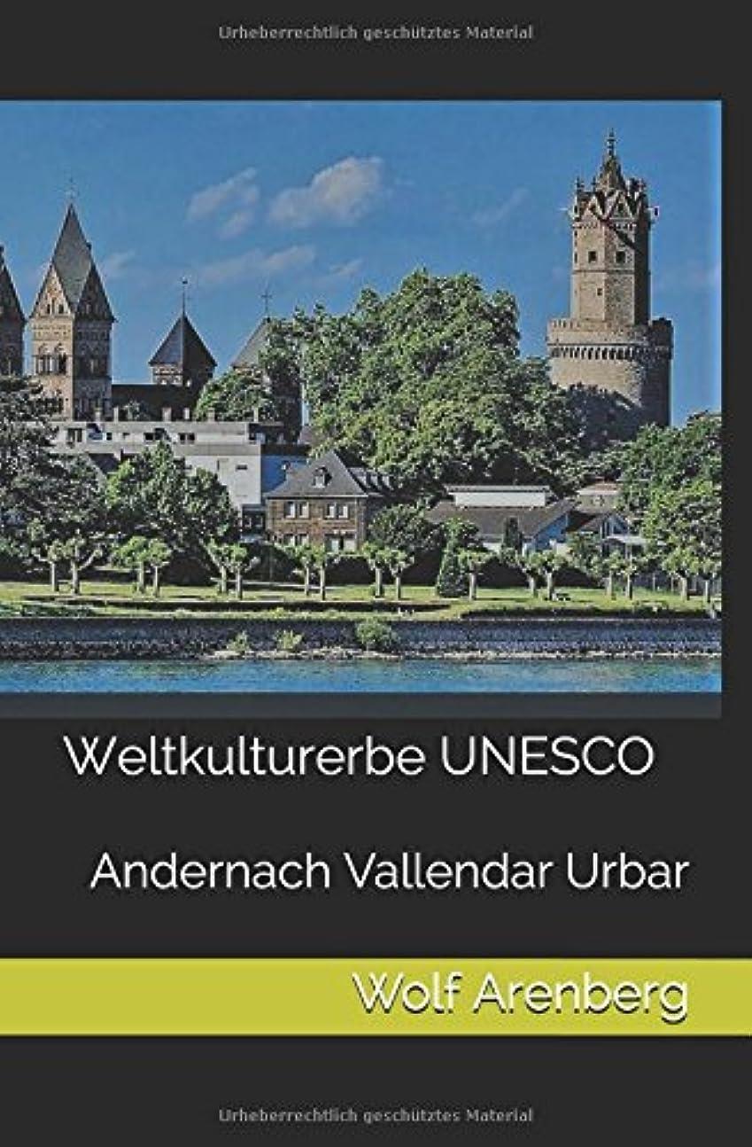 ボット過去法律Weltkulturerbe UNESCO: Buch 2  Andernach  Vallendar Urbar