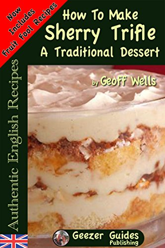 How To Make Sherry Trifle And British Fools Traditional English Desserts Authentic English Recipes Book 2 Ebook Wells Geoff Amazon In Kindle Store