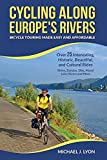 Cycling Along Europe's Rivers: Bicycle Touring Made Easy and Affordable [Idioma Inglés] (European Cycle Touring)
