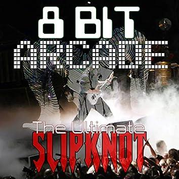 The Ultimate Slipknot