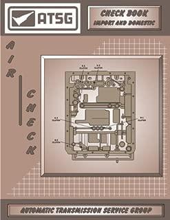 ATSG Air Check Book Transmission Repair Manual (Rebuilders and Transmission Repair Shops Save Now On Rebuild Costs - Best Repair Book Available!)