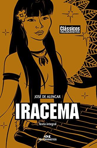 Iracema: Lenda do Ceará (Clássicos Melhoramentos)