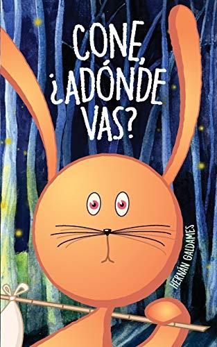 CONE, ¿ADÓNDE VAS?: Un cuento de una coneja traviesa (Cuentos de la Cone)