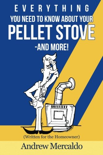 Everything You Need to Know About Your Pellet Stove -and more