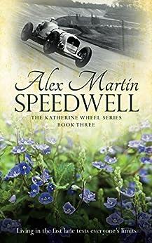 Speedwell: Book Three in the Katherine Wheel Series by [Alex Martin]