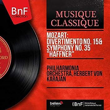 """Mozart: Divertimento No. 15 & Symphony No. 35 """"Haffner"""" (Mono Version)"""
