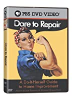 Dare to Repair: Do It Herself Guide to Home [DVD]