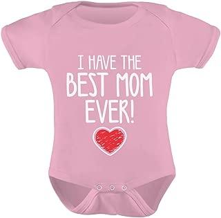 Tstars I Have The Best MOM Ever! for Mommy Cute Baby Boy/Girl Bodysuit