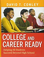 College and Career Ready: Helping All Students Succeed Beyond High School