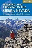 WALKING THE SIERRA NEVADA: 38 walks, scrambles and multi-day traverses
