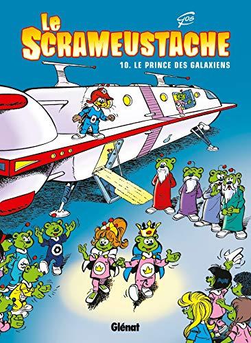 Le Scrameustache - Tome 10: Le prince des galaxiens