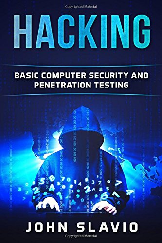 Hacking: Basic Computer Security and Penetration Testing (A Beginners? Guide to hacking, python programming, engineering and Arduino testing, Band 1)