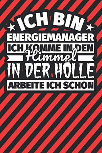 Notitzbuch liniert: Ich bin Energiemanager - Ich komme in den Himmel. In der Hölle arbeite ich schon