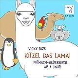 Kitzel das Lama! Mitmach-Bilderbuch ab 1 Jahr - Vicky Bo