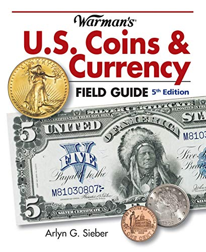 Compare Textbook Prices for Warman's U.S. Coins & Currency Field Guide Warmans U S Coins and Currency Field Guide Fifth Edition ISBN 9781440236891 by Sieber, Arlyn